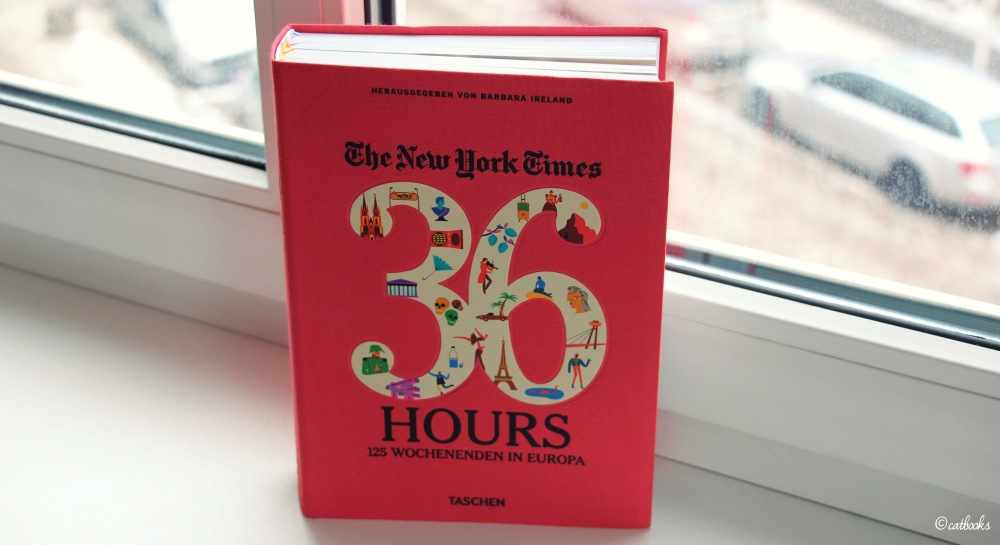 Rezension The New York Times 36 Hours 125 Wochenenden In Europa